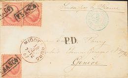 Holanda. SOBREYv . 1867. 10 Cent Red, Three Stamps. MIDDELBURG To GENEVE (SWITZERLAND). Addressed Via France. VERY FINE. - Holanda