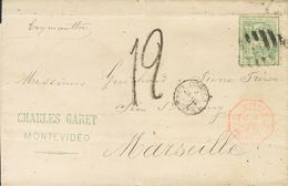 Uruguay. COVER36. 1873. 10 Cents Green. MONTEVIDEO To MARSEILLE (FRANCE). On The Front Small Postmark  CORREOS / MONTEVI - Uruguay