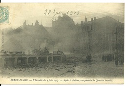 62 - BERCK PLAGE / L'INCENDIE Du 4 JUIN 1907 - APRES LE SINISTRE VUE GENERALE DU QUARTIER INCENDIE - Berck