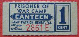 1 Cent For Canteen Of Prisoner Of War (POW) Camp Patrick Henry, Virginia (Warwick County) - USA