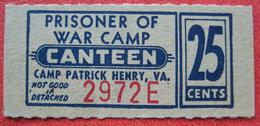 25 Cents For Canteen Of Prisoner Of War (POW) Camp Patrick Henry, Virginia (Warwick County) - USA