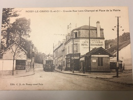Cpa Circulée Grande Rue Et Place De La Mairie Avec Tramway - Noisy Le Grand