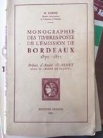 Monographie Des Timbres-poste De L'Emission De Bordeaux 1870-1871 - H. Lorne 1951 - + Recueil Des 21 Planches Reports - Oblitérations