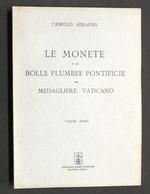 Serafini - Monete E Bolle Plumbee Pontificie Vaticano - Vol. III Anastatica 1964 - Libros & Software