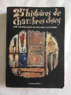 25 Histoires De Chambres Closes. Une Anthologie De Roland Lacourbe. - Livres, BD, Revues