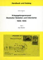 Kriegsgefangenenpost Deutscher Soldaten Und Internierter 1939 - 1945 Teil I - Militärpost & Postgeschichte