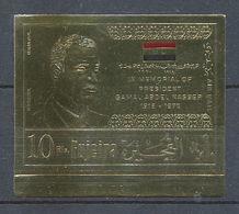 516/ Fujeira N° 558 B NON DENTELE ** (imperforate) OR (gold Stamps) Gamal Abdel Nasser Egypte (Egypt UAR) Neuf ** Mnh - Fujeira