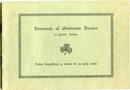 HOMENAJE AL ALMIRANTE BROWN, DATOS BIOGRAFICOS Y VISTAS DE SU PAIS NATAL. ALBUM CIRCA 1900's - LILHU - Sin Clasificación