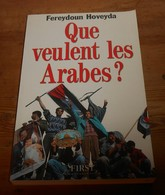 Que Veulent Les Arabes ? Fereydoun Hoveyda. 1991 - Historia