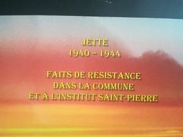 JETTE 1940 - 1944 FAITS DE RÉSISTANCE DANS LA COMMUNE ET  L INSTITUT SAINT - PIERRE LIVRE GUERRE 1939 - 1945 BELGIQUE - 1939-45