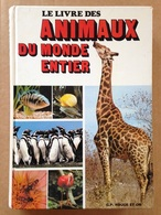 Le Livre Des Animaux Du Monde Entier (1985) - Encyclopédies