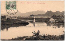 TONKIN - LANGSON - Le Pont Du Song Ki-Kong - Vietnam