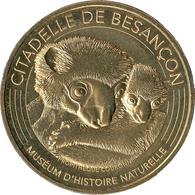 25 DOUBS BESANÇON MUSÉUM D'HISTOIRE NATURELLE  PROPITÈQUE COURONNÉ MÉDAILLE MONNAIE DE PARIS 2019 JETON MEDALS COINS - 2019