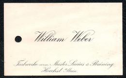 C5119 - William Weber - Farbwerke - Höchst -  Visitenkarte - Visitenkarten