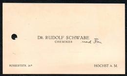 B3197 - Dr. Rudolf Schwabe - Chemiker  - Höchst -  Visitenkarte - Visitenkarten