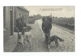 Douaniers : 70. Nos Douaniers à La Frontière (avec Chiens) - Départ Pour L'embuscade - Pas Circulé - Douane