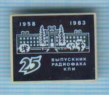 USSR / Badge / Soviet Union / UKRAINE. Polytechnic Institute Graduate Faculty. Radio Engineering. Kiev. 1983 - Administrations