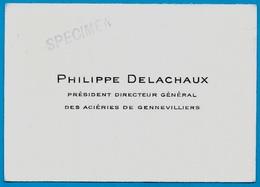 """Carte De Visite """"Specimen"""" PHILIPPE DELACHAUX Président Directeur Général Des ACIERIES De GENNEVILLIERS 92 - Cartoncini Da Visita"""