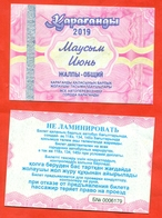 Kazakhstan 2019. City Karaganda. June Is A General Ticket - A Monthly Bus.  Plastic. - Season Ticket