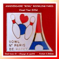 """SUPER PIN'S BOWLING : ANNIVERSAIRE Club """"BOWL PARIS"""" Avec Visuel TOUR EIFFEL, émail Base Or + Glaçage, 2,5X2cm - Bowling"""
