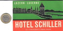 ETIQUETA DE HOTEL  - HOTEL SCHILLER  -LUCERNE  -SUIZA - Etiquetas De Hotel