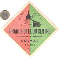 ETIQUETA DE HOTEL  - GRAND HOTEL DU CENTRE  -COLMAR  -FRANCE - Etiquetas De Hotel