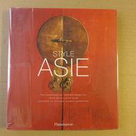 Gilles De Bure, Annie Desgrippes, Frédéric Morellec - Style Asie / 1999 - éd. Flammarion - Home Decoration