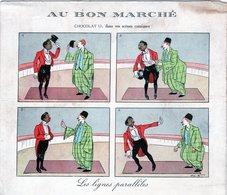 Chromo Au Bon Marché - Chocolat , Dans Ses Scène Comique - Les Lignes Parallèles - - Au Bon Marché