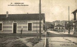 TRES RARE HUSSEIN DEY LA POSTE ET LA RUE NARBONNE POSTES ET TÉLÉGRAPHES - Argelia