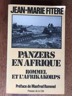 Jean-Marie FITERE : Panzers En Afrique. Rommel Et L'Afrikakorps, 1980. - Guerre 1939-45