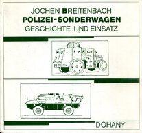 Polizei-Sonderwagen - Geschichte Und Einsatz. Breitenbach, Jochen - Deutsch