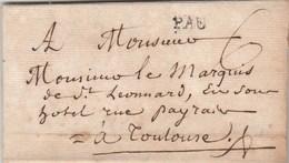 Lettre Marque Postale PAU Basses Pyrénées 3/12/1789 Taxe Manuscrite à Marquis De St Léonard Toulouse Haute Garonne - Marcophilie (Lettres)