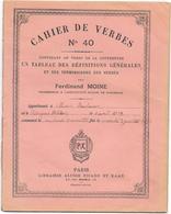 CAHIER De VERBES N° 40 - Par Ferdinand MOINE Prof Institution ROLLIN à BORDEAUX  - Année Scolaire 1900 Lib PICARD KAAN - Diplômes & Bulletins Scolaires