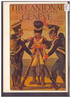 CARTE MODERNE - GENEVE - TIR CANTONAL 1914 - REPRO D'AFFICHE - TB - GE Geneva