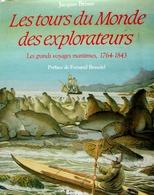 Les Tours Du Monde Des Explorateurs. Les Grands Voyages Maritimes 1764 - 1843 - Encyclopaedia
