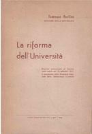 TOMMASO MORLINO LA RIFORMA DELL'UNIVERSITA' - Maatschappij, Politiek, Economie