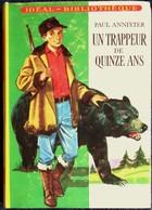 Paul Annixter - Un Trappeur De Quinze Ans - Idéal Bibliothèque N° 285 - ( 1965 ) . - Ideal Bibliotheque