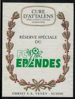Etiquette De Vin //  Chardonne, Réserve Spéciale  F.C. Ependes - Football