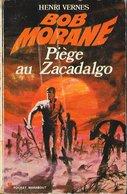 Bob Morane - Pocket Marabout N°114 - Piège Au Zacadalgo - Henri Vernes - 1972 EM/BE - Adventure