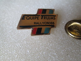 PIN'S   RALLYCROSS  EQUIPE  TRUJAS - Rallye