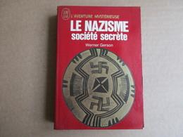 Le Nazisme Société Secrète (Werner Gerson) éditions J'ai Lu De 1971 - War 1939-45