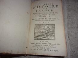 1719 BELLE RELIURE CUIR LOUIS LE GENDRE NOUVELLE HISTOIRE DE FRANCE DE CHARLES VII A HENRY III  BEL ETAT - Libros, Revistas, Cómics