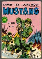 ALBUM RELIE MUSTANG N° 30 Edition LUG Regroupe Les N° : 89/90 Et 91 ANNEE 1983 - Mustang
