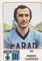 PANINI AUTOCOLLANT 1973 - 74 CLUB BRUGGE PIERRE CARTEUS 136 - Soccer