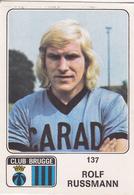 PANINI AUTOCOLLANT 1973 - 74 CLUB BRUGGE ROLF RUSSMANN 137 - Football