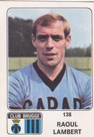 PANINI AUTOCOLLANT 1973 - 74 CLUB BRUGGE RAOUL LAMBERT 138 - Football