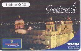 TARJETA DE GUATEMALA LA CIUDAD PARA VIVIR  (LADATEL-TELGUA) - Guatemala