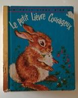 LE PETIT LIEVRE COURAGEUX Un Petit Livre D'or 294  RARE - Livres, BD, Revues