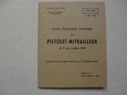 REVUE - GUIDE TECHNIQUE Du PISTOLET - MITRAILLEUR De 9 Mm Modèle 1949 - Basteln