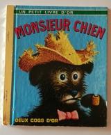 MONSIEUR CHIEN  Un Petit Livre D'or - Books, Magazines, Comics